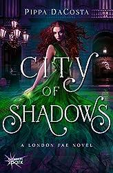 City of Shadows: A London Fae Novel