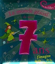 Le monde génial de mes 7 ans : Pour les filles !