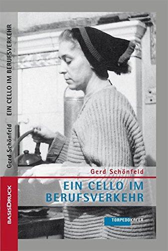 Ein Cello im Berufsverkehr: Briefe an Onkel Karl 1961/62 (Torpedokäfer)