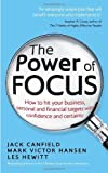 The Power of Focus by Mark Victor Hansen . Jack Canfield . Les Hewitt (2013-06-03)
