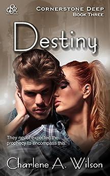 Destiny: A sensual fantasy romance (Cornerstone Deep Book 3) (English Edition) di [Wilson, Charlene A.]