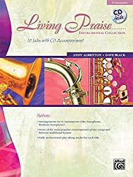 Living Praise Instrumental Collection: E-flat Instruments (Alto Saxophone, Baritone Saxophone) (Book & CD) by Alfred Publishing Staff (2009-09-07)