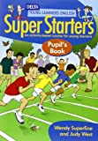 Super starters. Pupil's book. Per la Scuola elementare: An Activity-based Course for Young Learners (Delta Young Learners English)