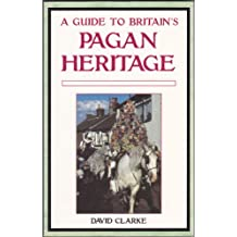 A Guide to Britain's Pagan Heritage