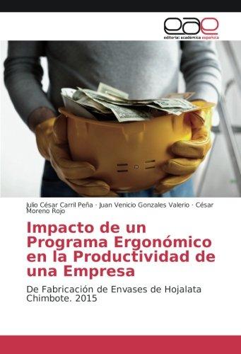 Impacto de un Programa Ergonómico en la Productividad de una Empresa: De Fabricación de Envases de Hojalata Chimbote. 2015