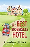 The Best Boomerville Hotel: A feel good, witty read and perfect for the summer!