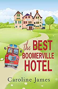 The Best Boomerville Hotel: A feel good, witty read and perfect for anytime of the year! (English Edition)