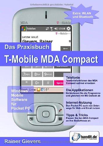 Tmobile Windows (Das Praxisbuch T-Mobile MDA Compact: Windows Mobile Software für Pocket PC)