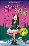 Monster Mia: Sammelband: Monster Mia und das große Fürchten - Monster Mia und das schaurig-schöne Sportfest - Monster Mia und die Übernachtungsparty