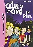 CLUB DES CINQ (LE) T.05 - EN P?RIL by ENID BLYTON (February 01,2002) - HACHETTE JEUNESSE ROMAN (February 01,2002)