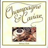 Champagne & Caviar by Melissa Clark (1999-11-06)