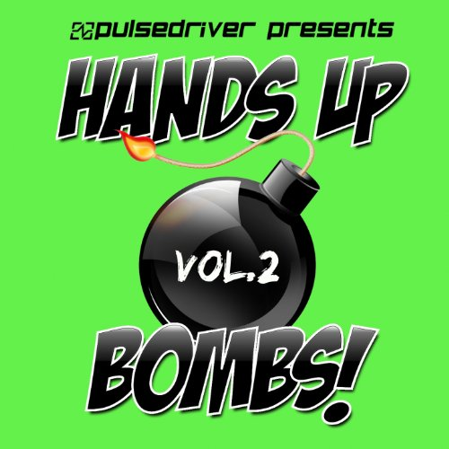 Hands Up Bombs!, Vol. 2 (Pulse...