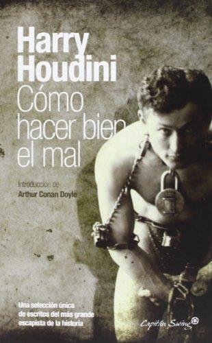 Cómo hacer bien el mal (ESPECIALES) por Harry Houdini