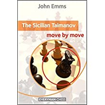 Sicilian Taimanov: Move by Move by John Emms (2012-06-19)