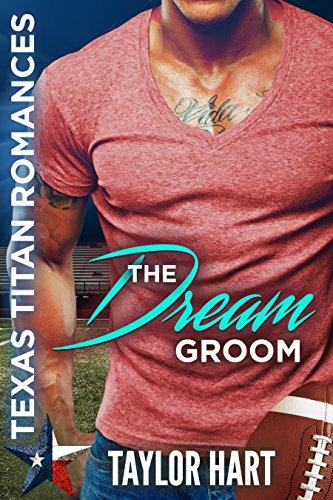 The Dream Groom: Texas Titan Romances