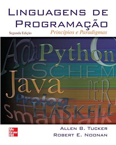 Linguagens de Programação: Princípios e Paradigmas (Portuguese Edition) (Programmiersprachen Tucker)