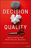 Decision Quality: Value Creation from Better Business Decisions (English Edition)...