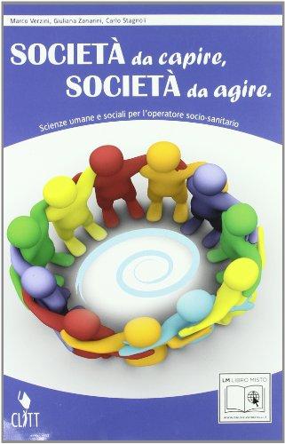 Società da capire, società da agire. Per le Scuole superiori. Con espansione online