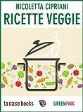eBook Gratis da Scaricare Ricette Veggie Greenpink Vol 2 (PDF,EPUB,MOBI) Online Italiano