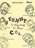 Funny Is the Way to B. C, D, E. (Glitterati Literati)