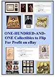 101 COLLECTIBLES TO FLIP FOR PROFIT ON EBAY: Make Money online Selling Collectable Items on eBay