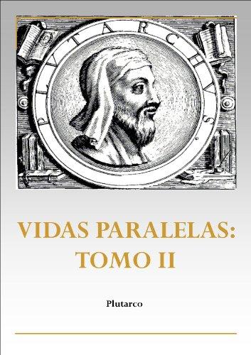 Vidas paralelas: Tomo II por Plutarco