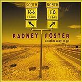 Songtexte von Radney Foster - Another Way to Go