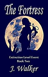 The Fortress (Extinction Level Event Book 2)