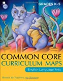 Common Core Curriculum Maps in English Language Arts, Grades K-5 (Common Core Series)