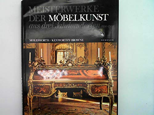 Meisterwerke der Möbelkunst aus drei Jahrhunderten. Von 1600 -1900