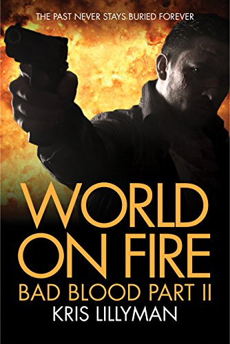World On Fire Bad Blood Part Two Ebook Kris Lillyman Amazon