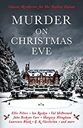 Murder On Christmas Eve: Classic Mysteries for the Festive Season (Murder at Christmas Book 2)