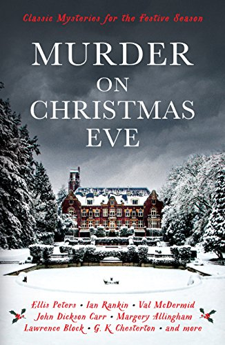 Murder On Christmas Eve: Classic Mysteries for the Festive Season (Murder at Christmas) (English Edition)