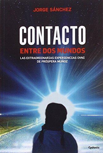Descargar Libro Contacto Entre Dos Mundos (Historia Oculta) de Jorge Sánchez Lamadrid