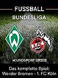 Das gesamte Spiel: Werder Bremen gegen 1. FC Köln