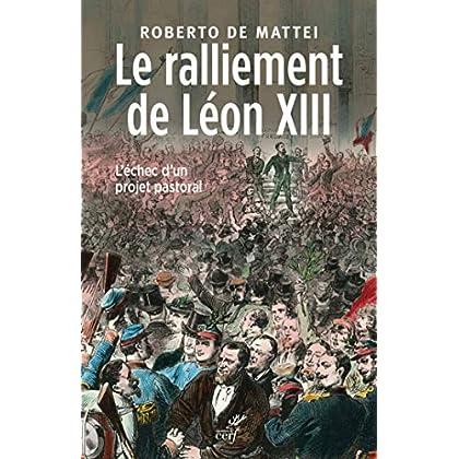 Le ralliement de Léon XIII (HISTOIRE)
