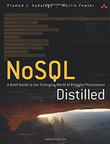 NoSQL Distilled: A Brief Guide to the Emerging World of Polyglot Persistence por Pramodkumar J. Sadalage