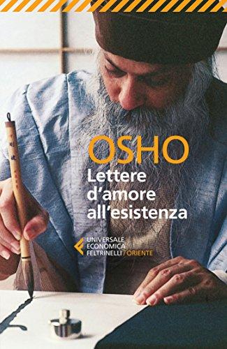 Lettere d'amore all'esistenza: 150 messaggi personali scritti da Osho resi universali dallo Spirito del Tempo