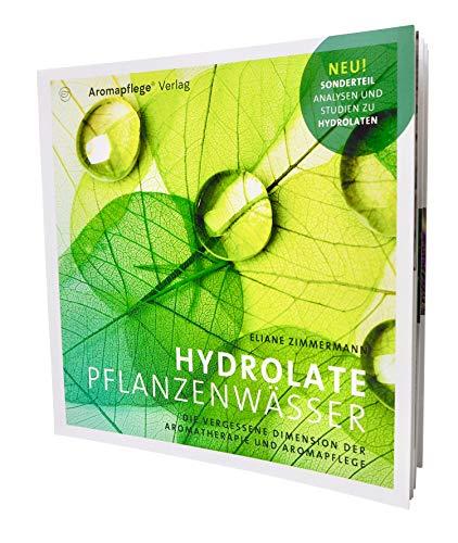 Hydrolate Pflanzenwässer, Die vergessene Dimension der Aromatherapie und Aromapflege