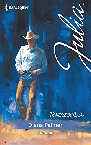Calhoun: Hombres de Texas (1) (Julia) por Diana Palmer