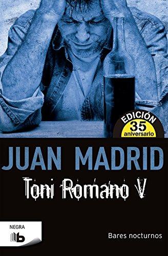 Toni Romano V. Bares nocturnos: Edición 35º aniversario (B DE BOLSILLO)