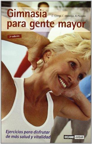 Gimnasia para gente mayor : ejercicios para la salud y la vitalidad por Giuseppina Giorgi