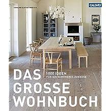 Das große Wohnbuch: 1000 Ideen für ein schöneres Zuhause