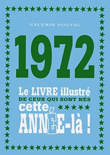 1972-le-livre-illustr-de-ceux-qui-sont-ns-cette-anne-l