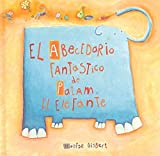 El abecedario fantastico de Patam, el elefante / The Fantastic ABCs of Patam, the Elephant by Montse Gisbert (2004-11-01)