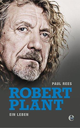Robert Plant: Ein Leben - Et Singen Magie