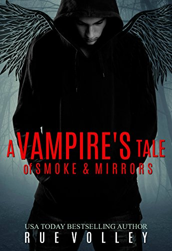 A Vampires Tale Of Smoke And Mirrors A Vampires Tale Book 2
