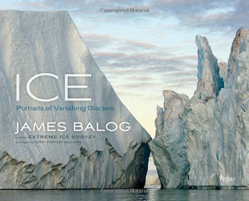 Ice: Portraits of Vanishing Glaciers by James Balog (2012-09-04) por James Balog;Terry Tempest Williams