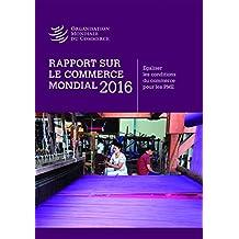 Rapport sur le Commerce Mondial 2016