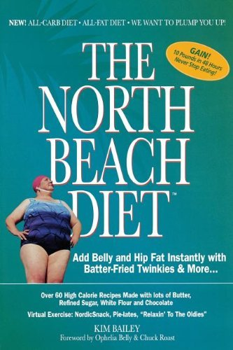 the-north-beach-diet-add-belly-and-hip-fat-instantly-with-batter-fried-twinkies-and-more-by-robert-k